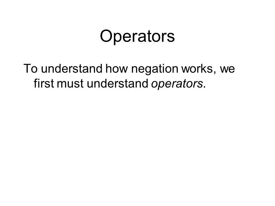 Finding the Operator An operator is a part of a verb phrase.