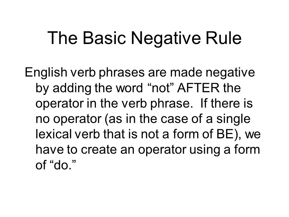 The Subject and the Yes/No Question The subject of the verb is the part of the clause that comes AFTER the operator and BEFORE the rest of the verb phrase in a question (if there is more verb phrase).