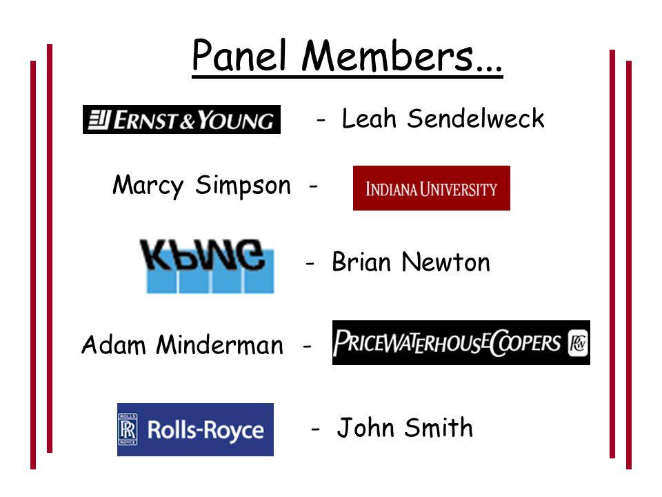 Panel Members... - Brian Deakyne David Feinberg - John Curry - Michael Traylor - - Adam Rooks