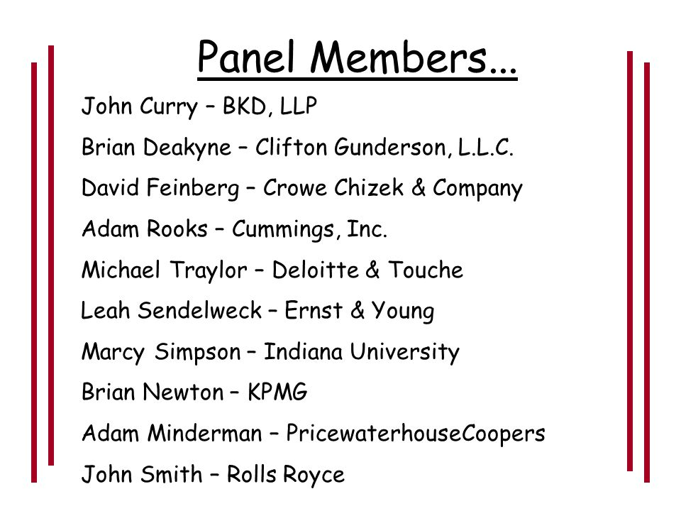 Panel Members... - Brian Newton Marcy Simpson - Adam Minderman - - John Smith - Leah Sendelweck