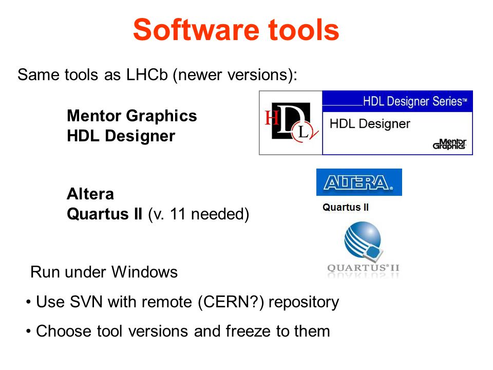 HDL Designer Steep learning curve (reading the manual might help) Interfaces to other tools (e.g.