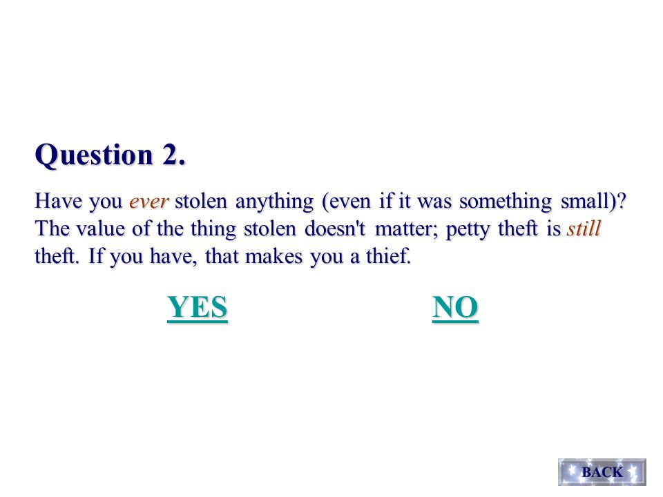 Question 2. Have you ever stolen anything (even if it was something small).