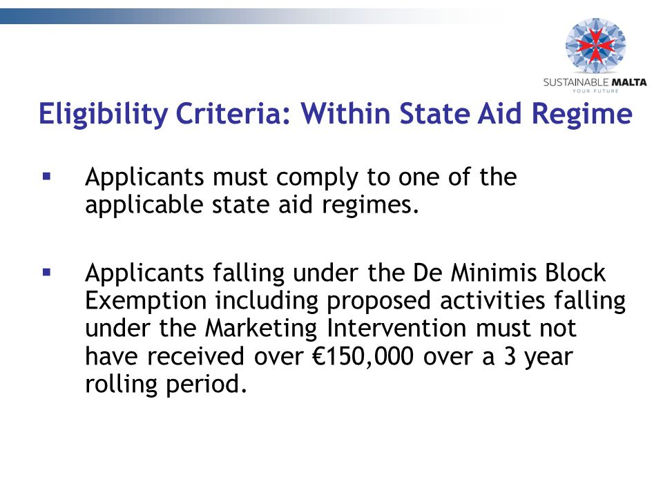  Applicants must comply to one of the applicable state aid regimes.