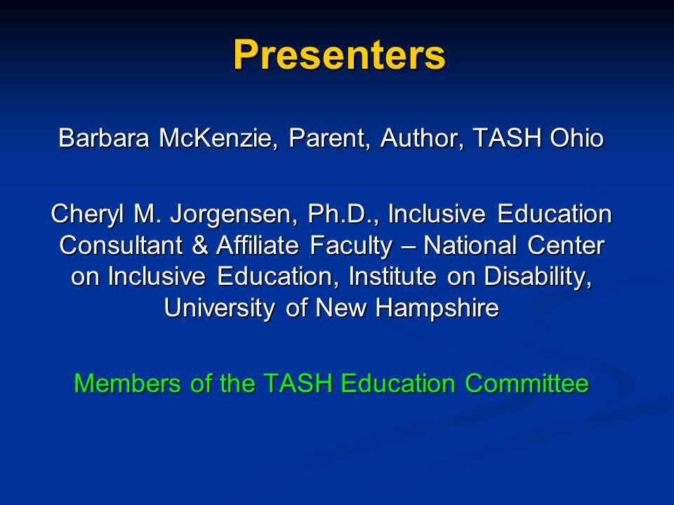Presenters Barbara McKenzie, Parent, Author, TASH Ohio Cheryl M.