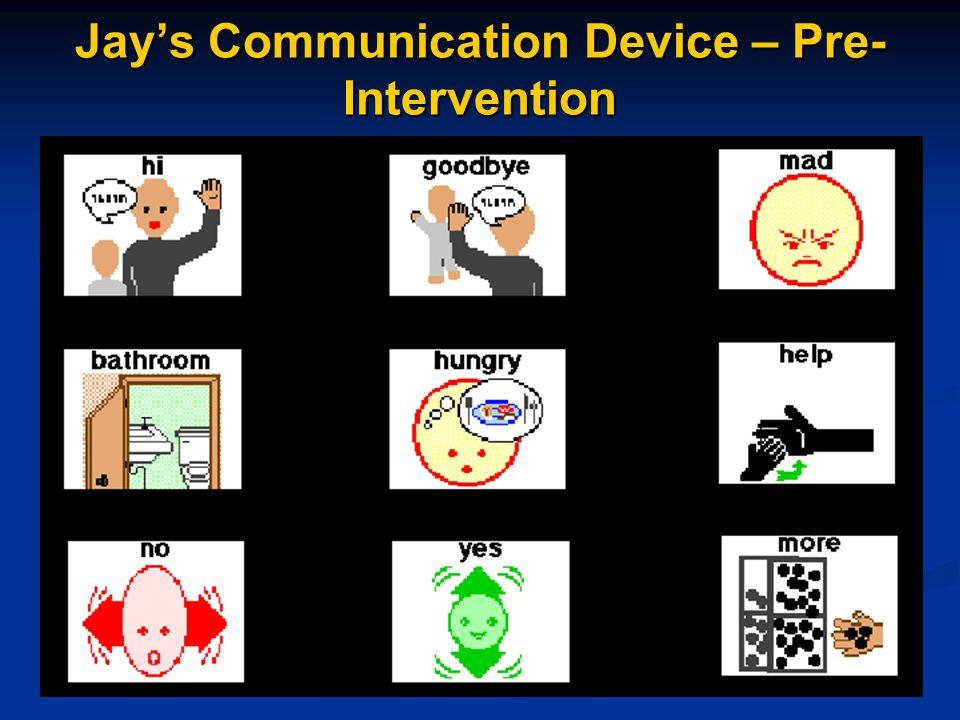 Jay's Communication Device – Pre- Intervention