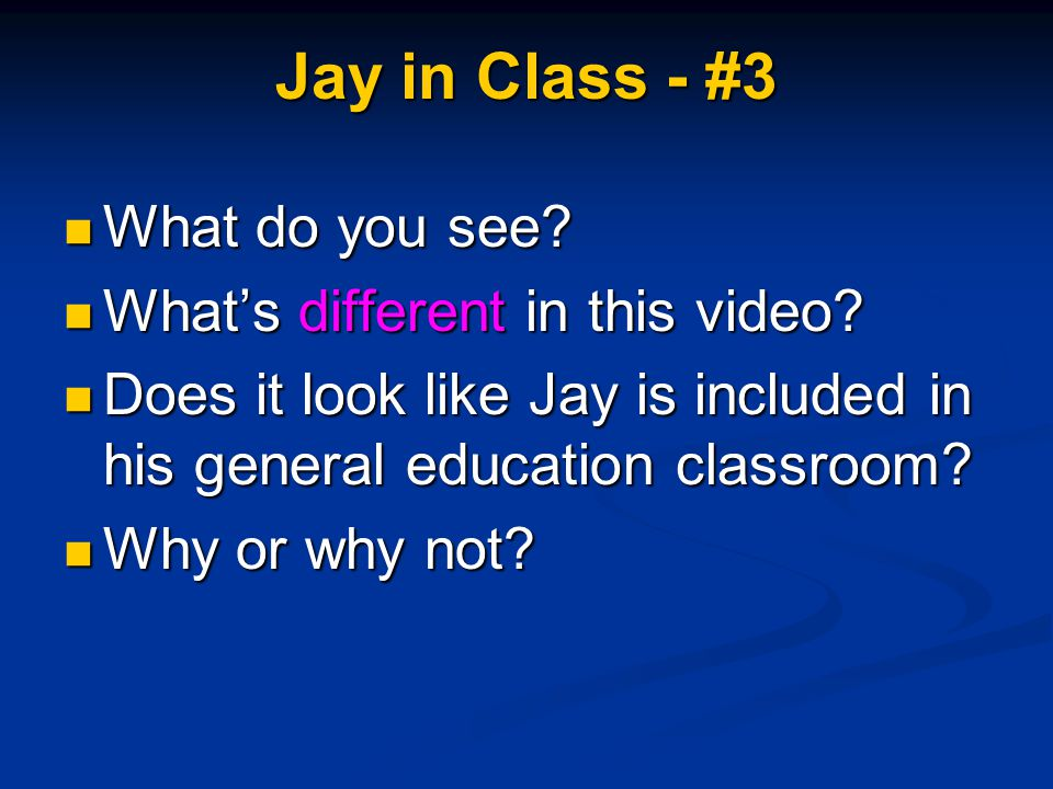 Jay in Class - #3 What do you see? What do you see? What's different in this video? What's different in this video? Does it look like Jay is included