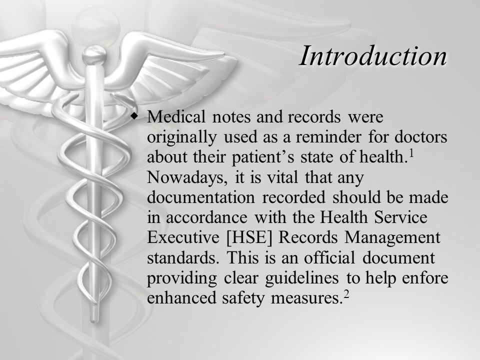 Introduction  Medical notes and records were originally used as a reminder for doctors about their patient's state of health. 1 Nowadays, it is vital