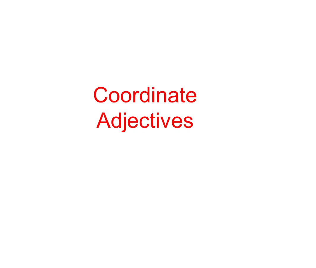 Coordinate Adjectives
