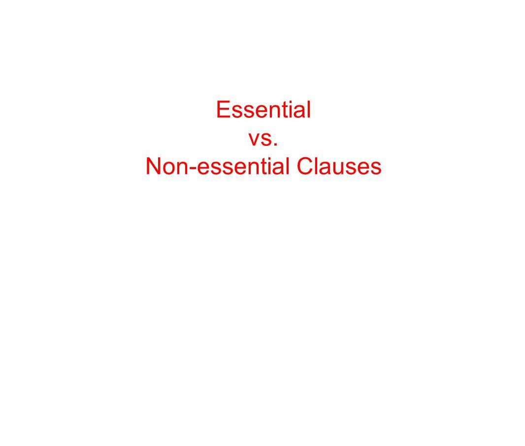 Essential vs. Non-essential Clauses