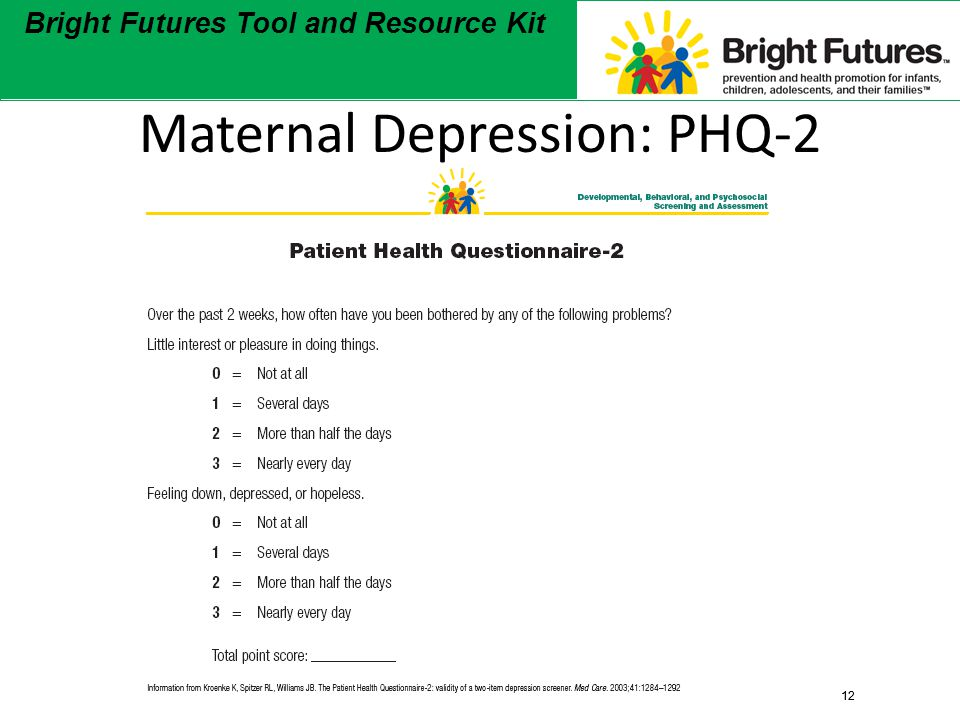 12 Bright Futures Tool and Resource Kit 12 Bright Futures Tool and Resource Kit Maternal Depression: PHQ-2