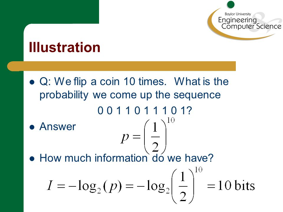 Illustration: 20 Questions Interval halving: Need 4 bits of information
