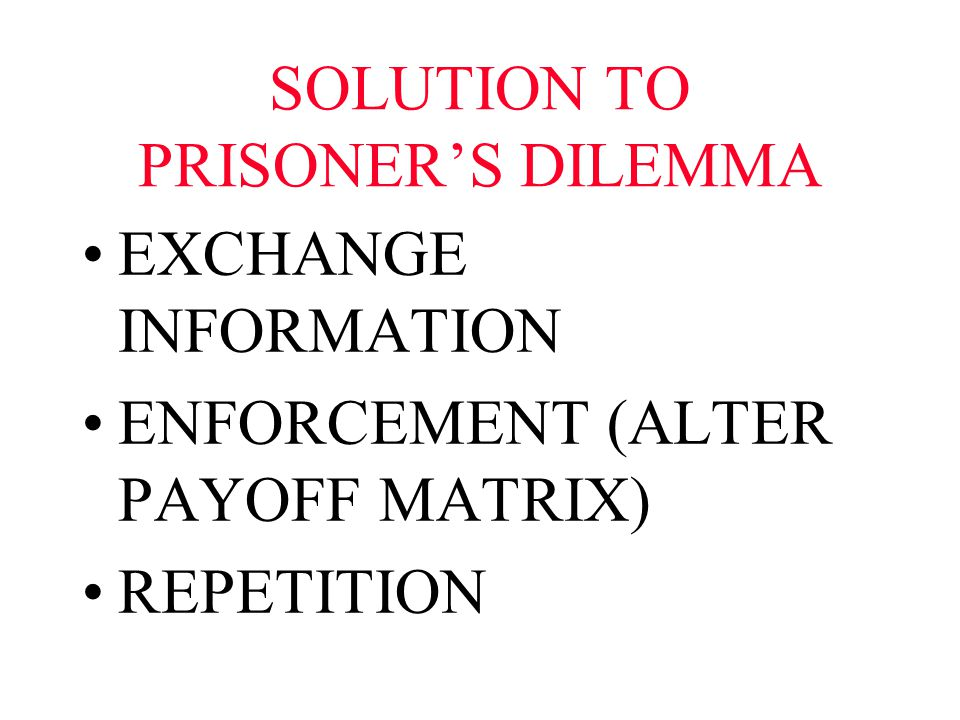 SOLUTION TO PRISONER'S DILEMMA EXCHANGE INFORMATION ENFORCEMENT (ALTER PAYOFF MATRIX) REPETITION