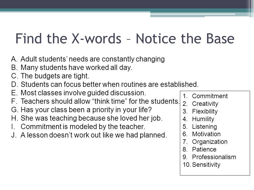 1.Commitment 2.Creativity 3.Flexibility 4.Humility 5.Listening 6.Motivation 7.Organization 8.Patience 9.Professionalism 10.Sensitivity A.Adult student