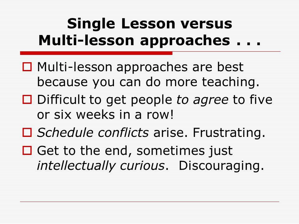 Single Lesson versus Multi-lesson approaches...