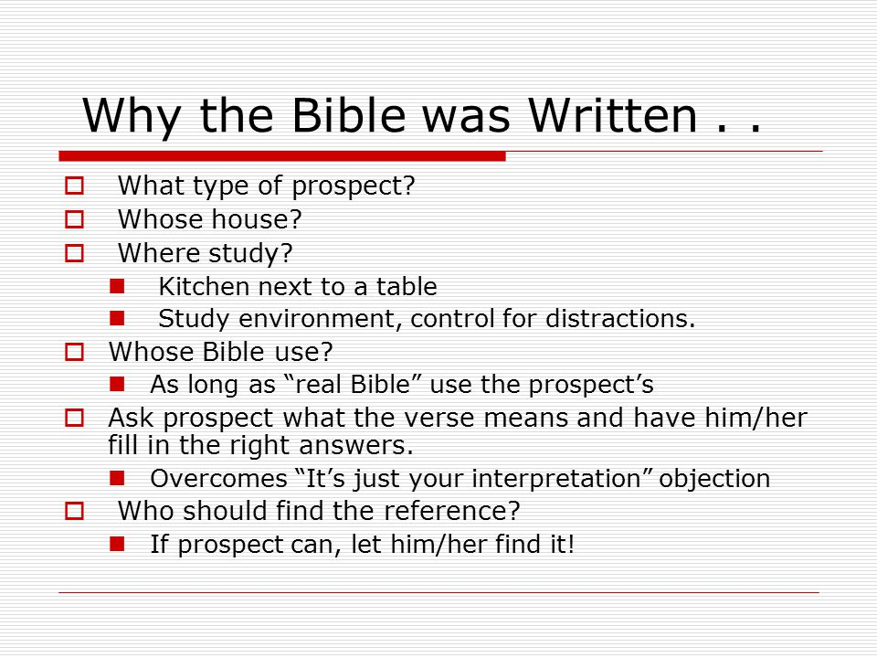 Why the Bible was Written..  What type of prospect.