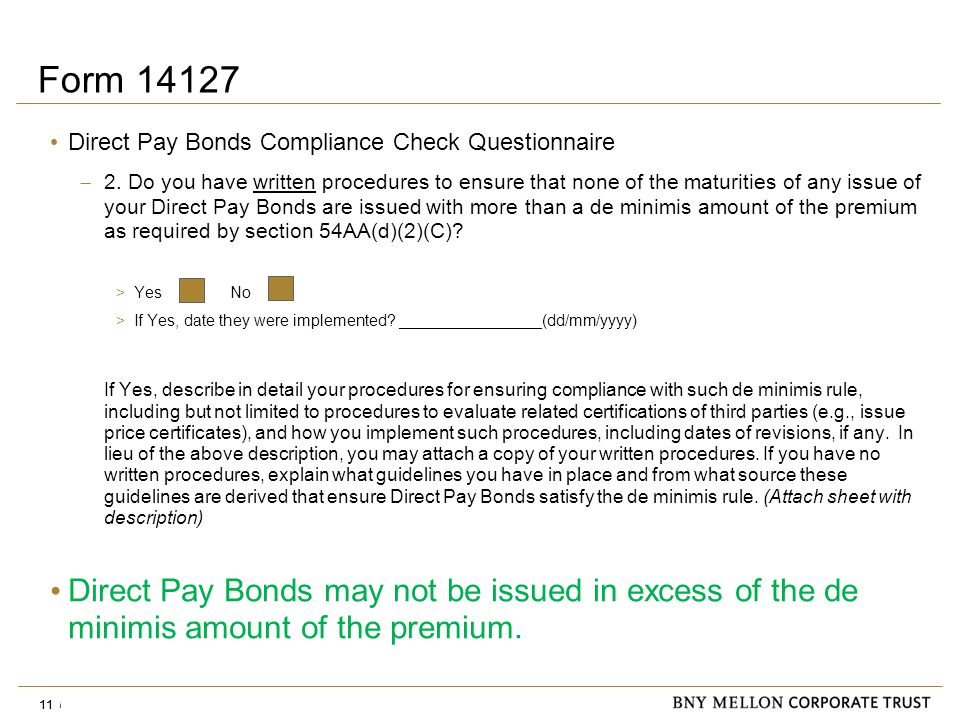 Information Security Identification: Confidential 11 Form 14127 Direct Pay Bonds Compliance Check Questionnaire  2.