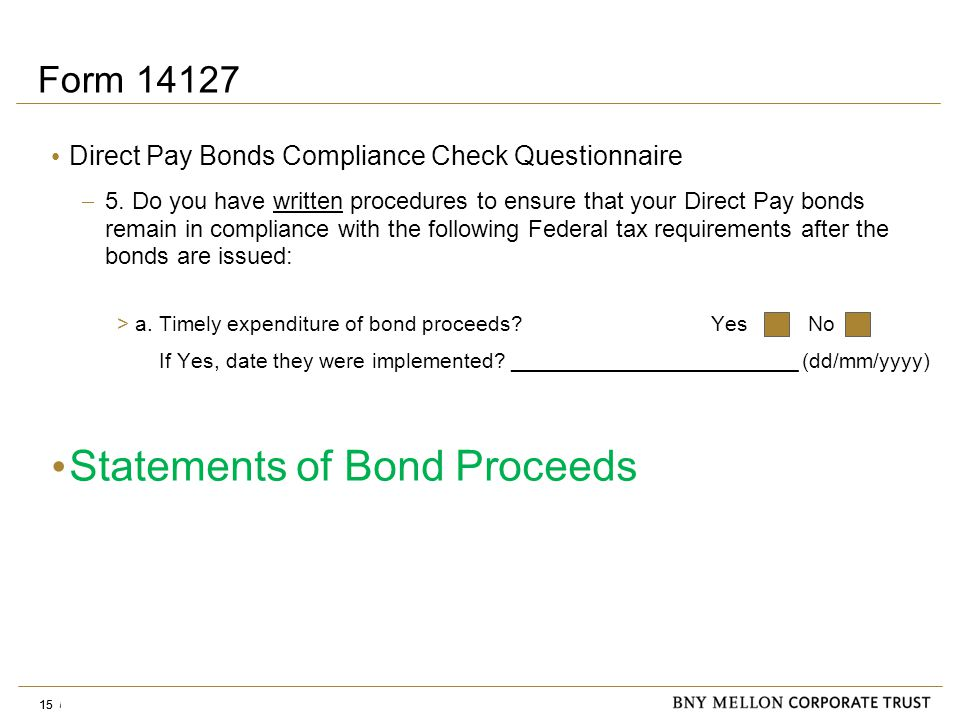 Information Security Identification: Confidential 15 Form 14127 Direct Pay Bonds Compliance Check Questionnaire  5.