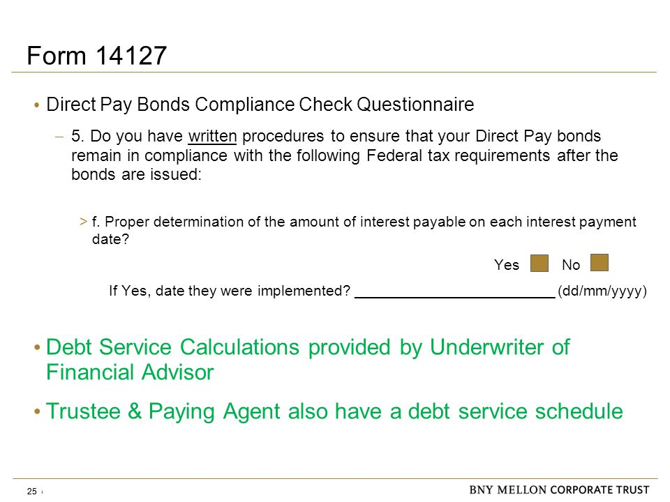 Information Security Identification: Confidential 25 Form 14127 Direct Pay Bonds Compliance Check Questionnaire  5.