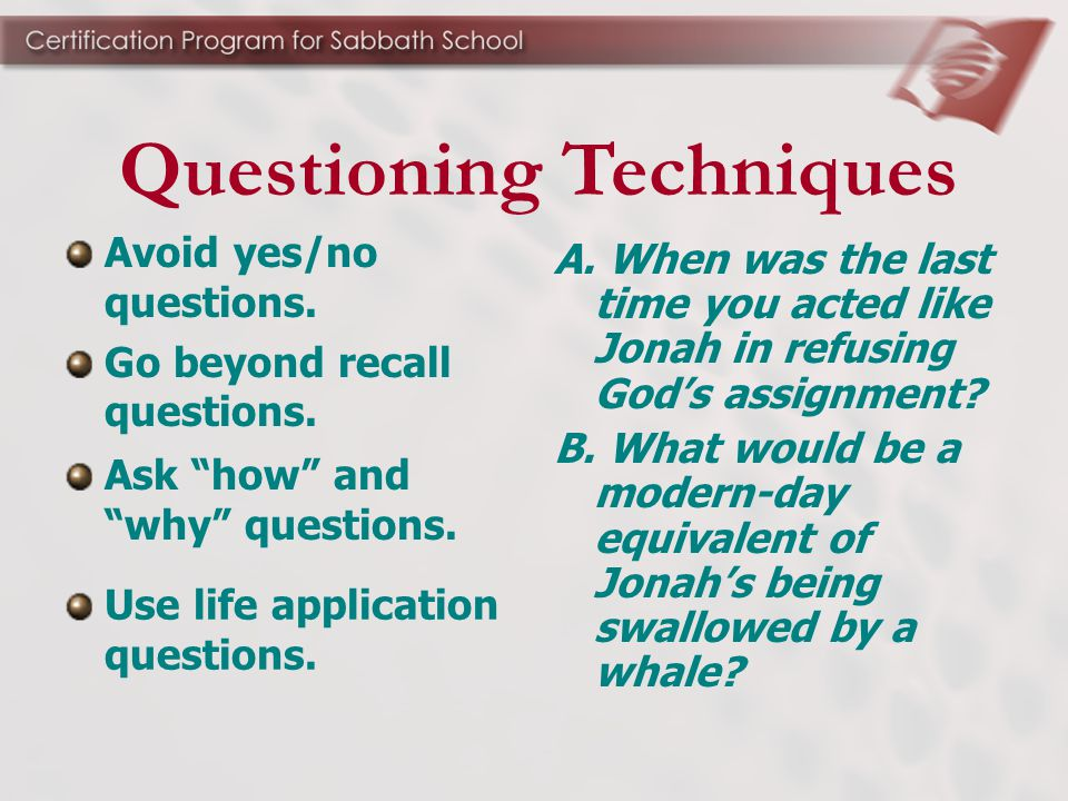 Use life application questions. A.