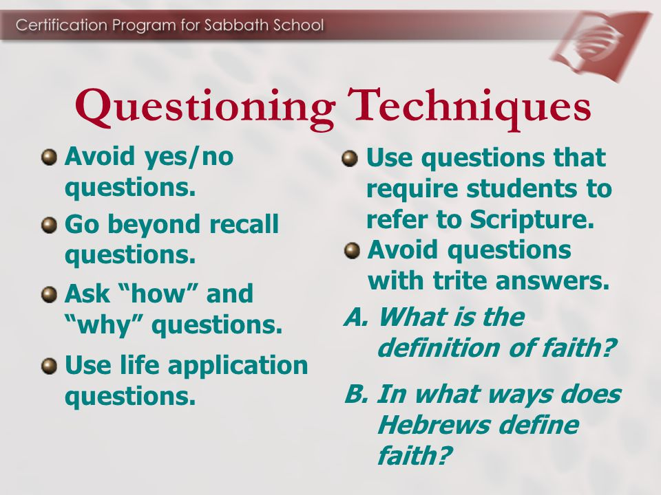 Use questions that require students to refer to Scripture.