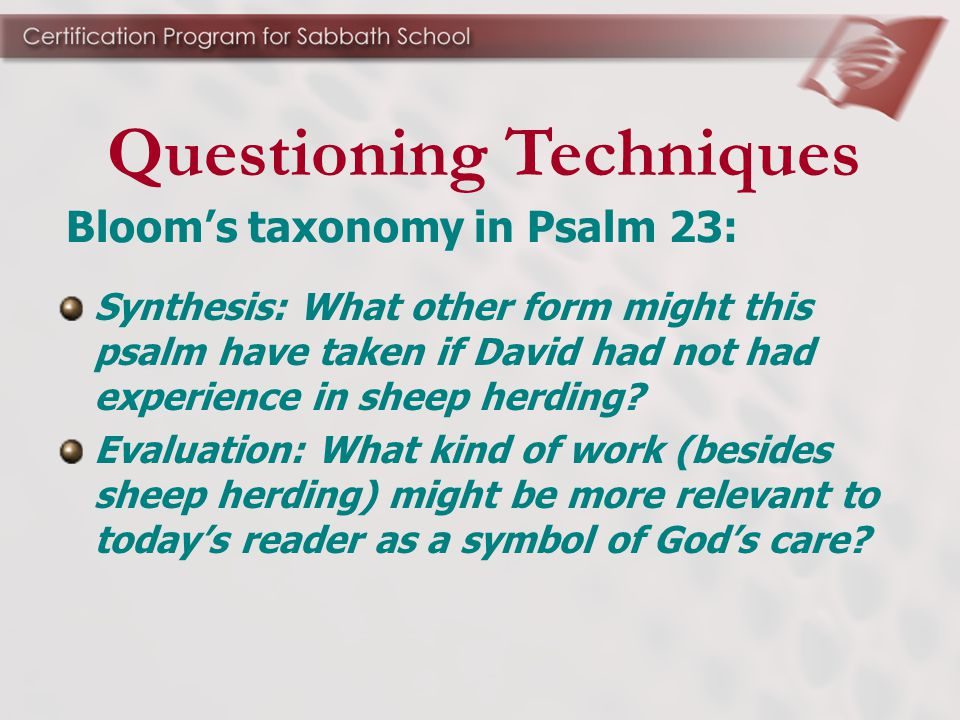 Bloom's taxonomy in Psalm 23: Synthesis: What other form might this psalm have taken if David had not had experience in sheep herding? Evaluation: Wha