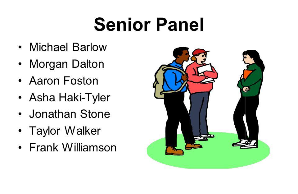 Senior Panel Michael Barlow Morgan Dalton Aaron Foston Asha Haki-Tyler Jonathan Stone Taylor Walker Frank Williamson