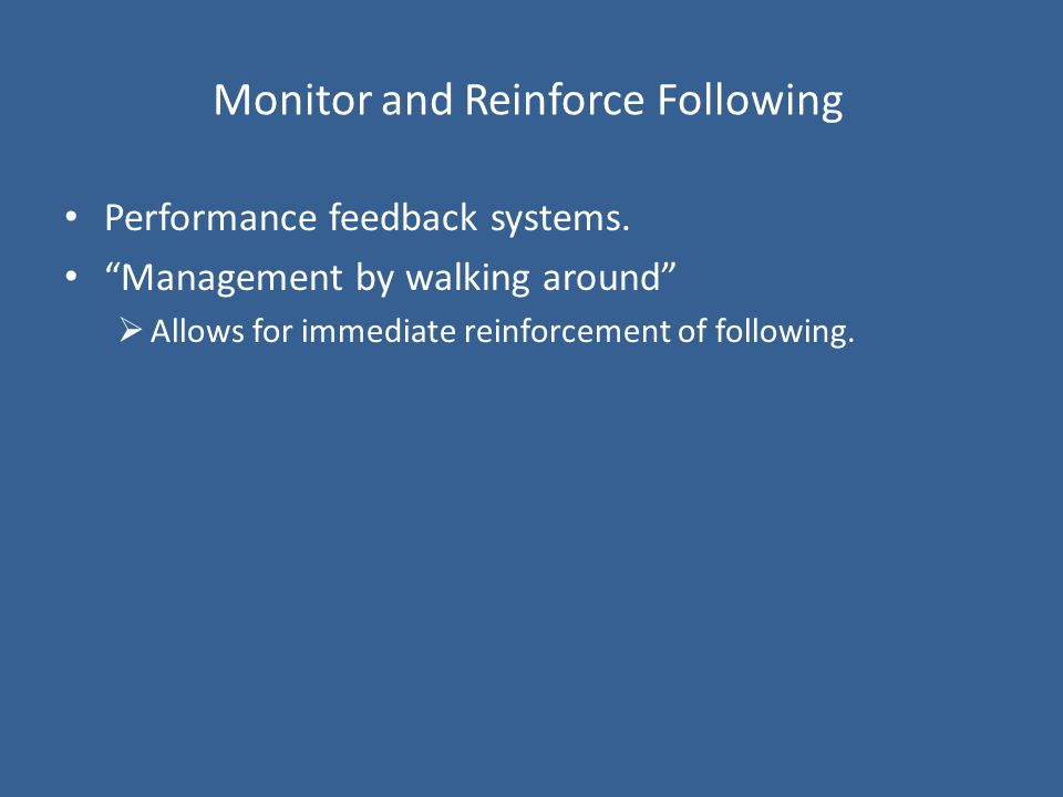 Monitor and Reinforce Following Performance feedback systems.