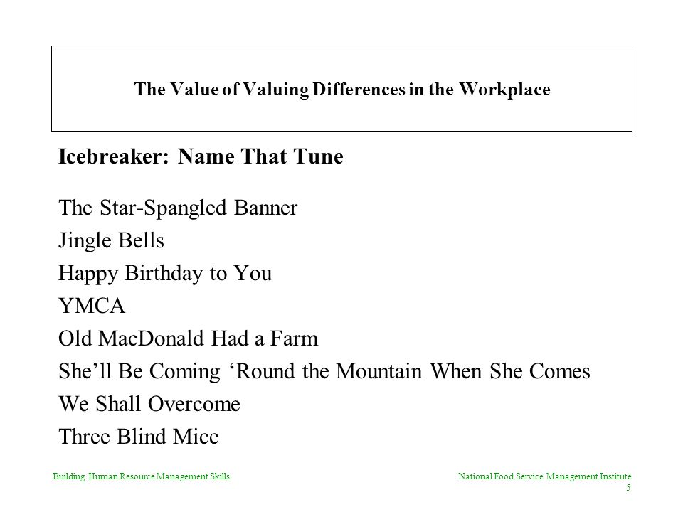 Building Human Resource Management Skills National Food Service Management Institute 26 The Value of Valuing Differences in the Workplace Female
