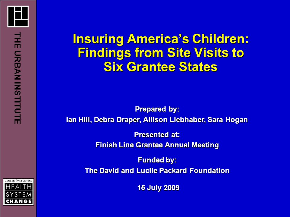 2 Outline of Presentation Background on Insuring America's Children Overview of evaluation and case study methods Results from 6 site visits Next Steps/looking forward