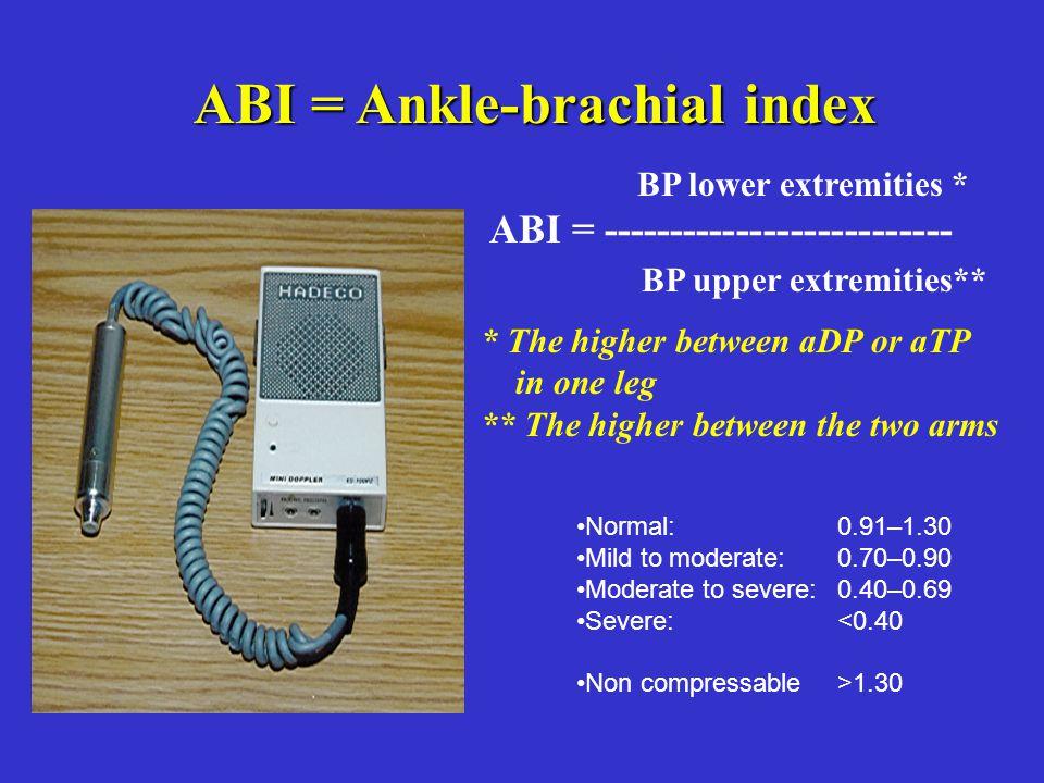 BP lower extremities * ABI = -------------------------- BP upper extremities** ABI = Ankle-brachial index * The higher between aDP or aTP in one leg *