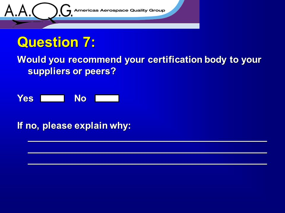 Would you recommend your certification body to your suppliers or peers.