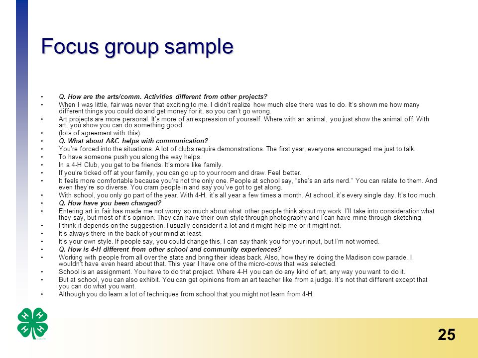 25 Focus group sample Q. How are the arts/comm. Activities different from other projects.