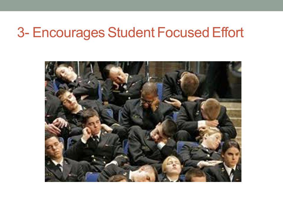 3- Encourages Student Focused Effort