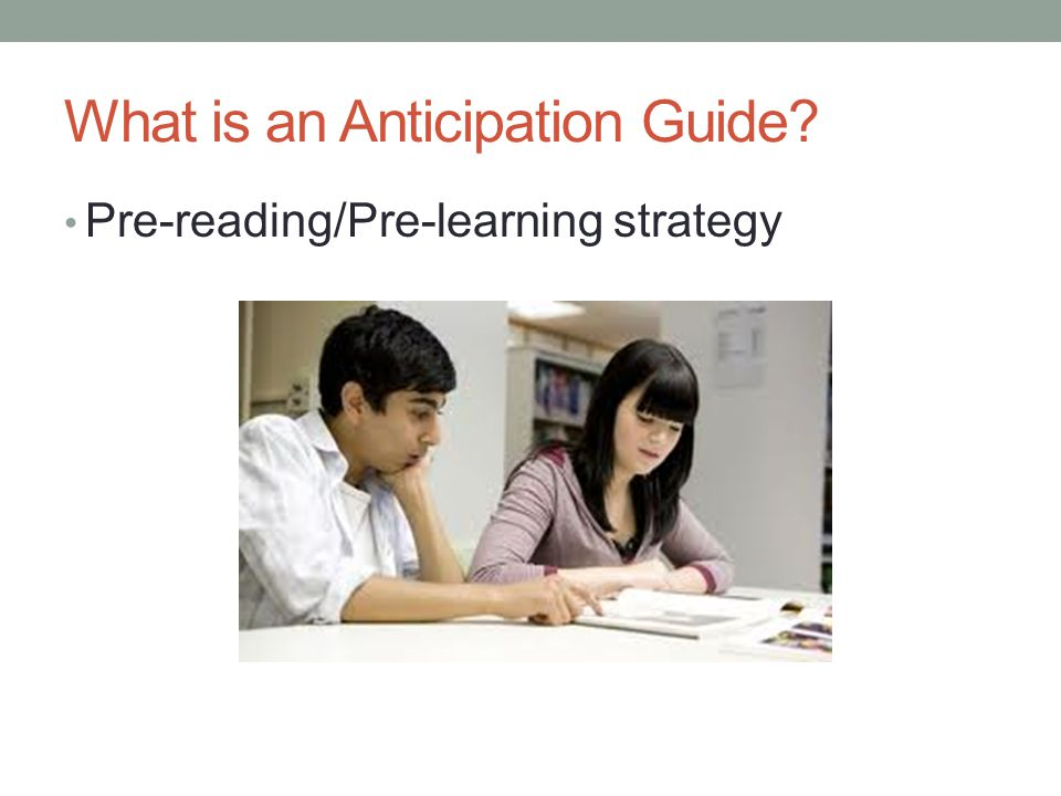 What is an Anticipation Guide Pre-reading/Pre-learning strategy