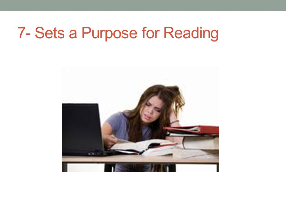 7- Sets a Purpose for Reading