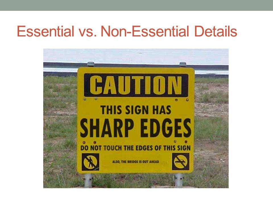 Essential vs. Non-Essential Details