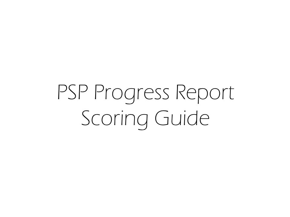 PSP Progress Report Scoring Guide