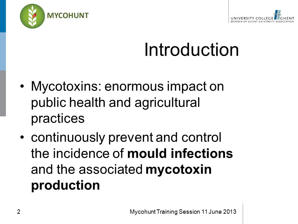 Introduction Mycotoxins: enormous impact on public health and agricultural practices continuously prevent and control the incidence of mould infection