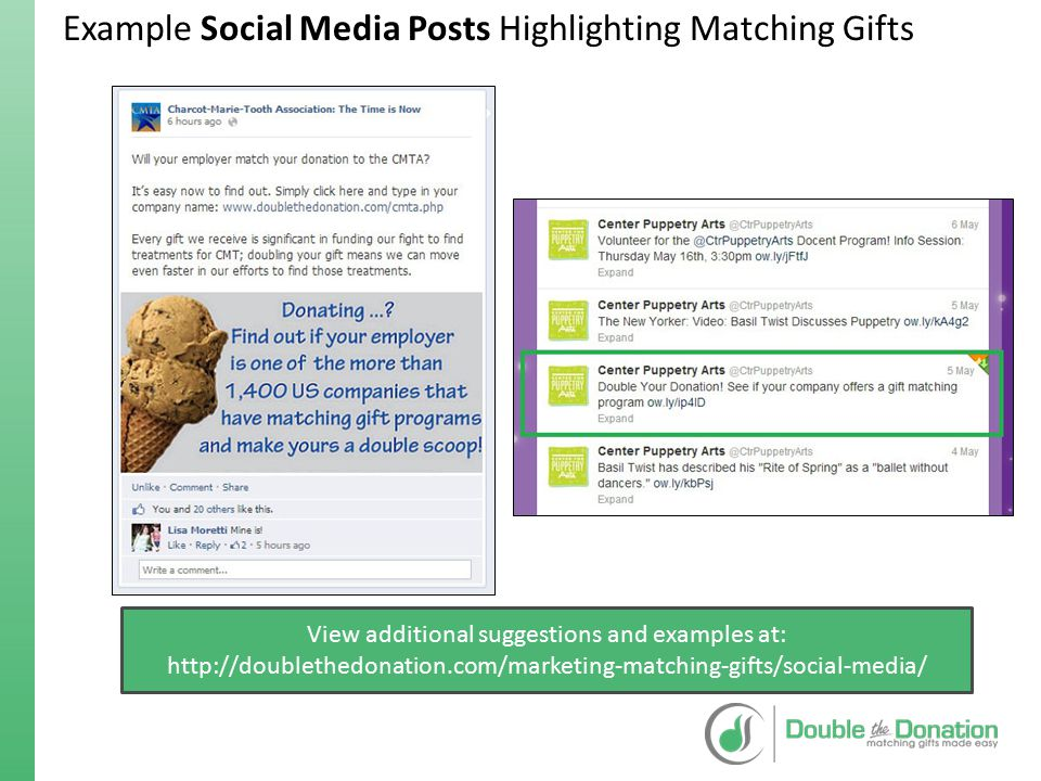 Example Social Media Posts Highlighting Matching Gifts View additional suggestions and examples at: http://doublethedonation.com/marketing-matching-gi