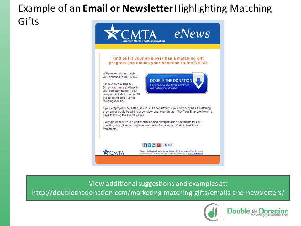 Example of an Email or Newsletter Highlighting Matching Gifts View additional suggestions and examples at: http://doublethedonation.com/marketing-matc
