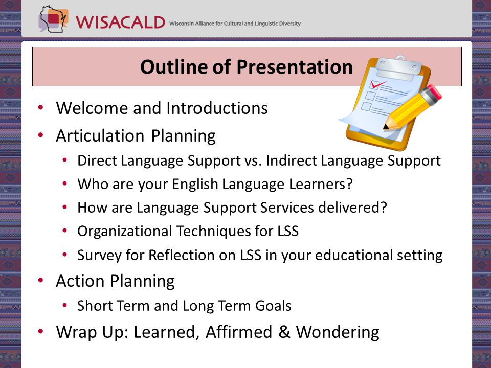 Outline of Presentation Welcome and Introductions Articulation Planning Direct Language Support vs.