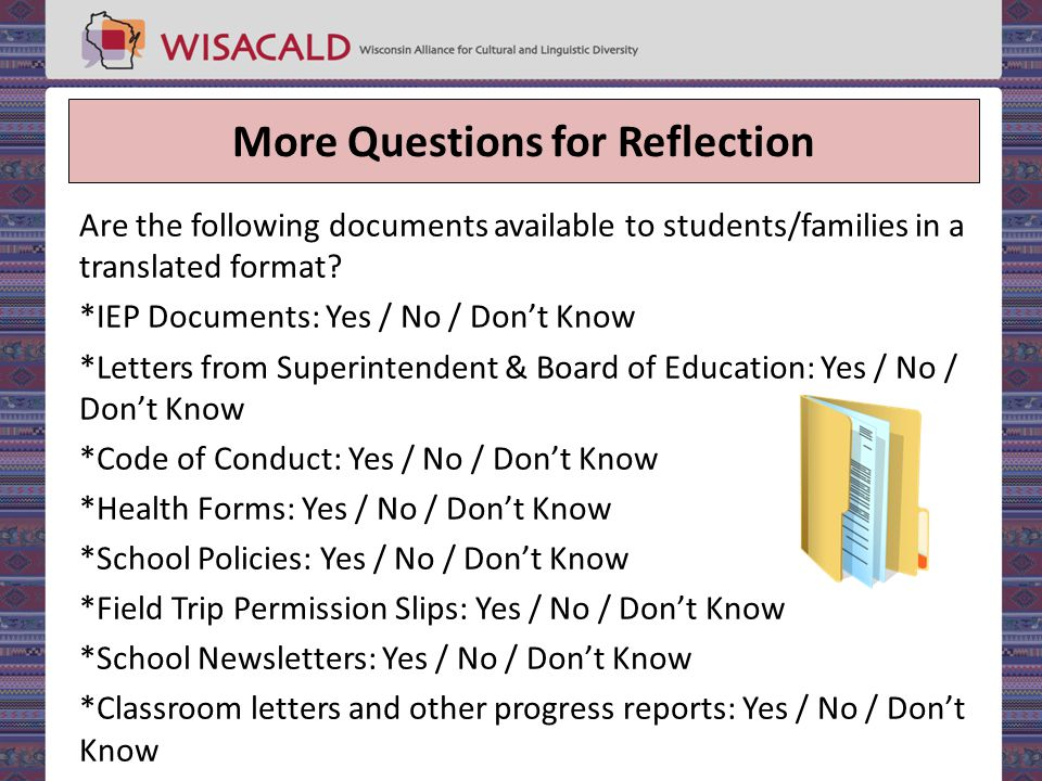 More Questions for Reflection Are the following documents available to students/families in a translated format.