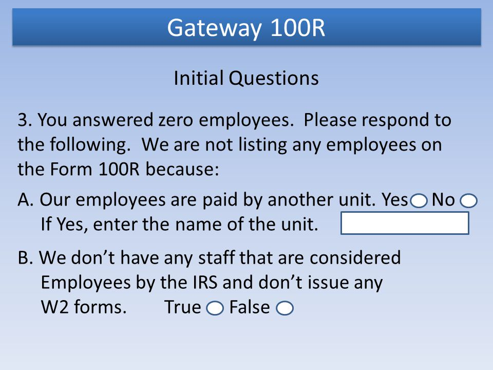 Gateway 100R Initial Questions 3. You answered zero employees.