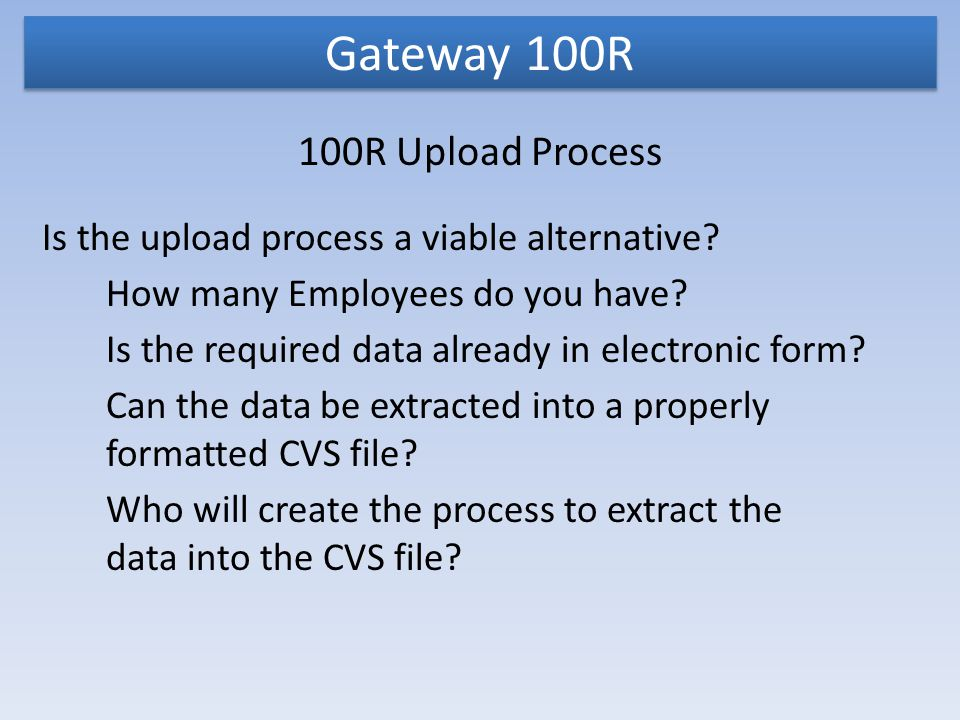 Gateway 100R 100R Upload Process Is the upload process a viable alternative.