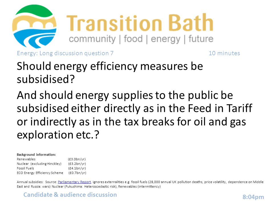 Energy: Long discussion question 710 minutes Should energy efficiency measures be subsidised? And should energy supplies to the public be subsidised e