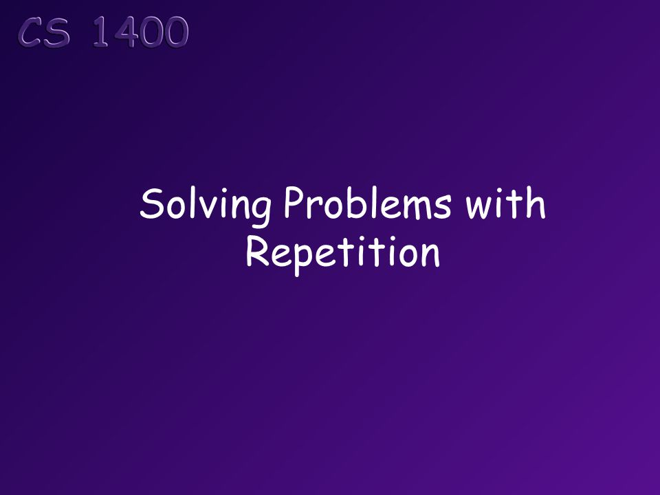 Solving Problems with Repetition