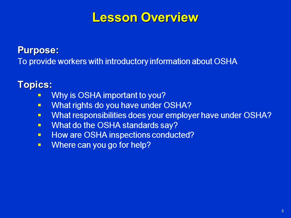  OSHA began because, until 1970, there were no national laws for safety and health hazards.