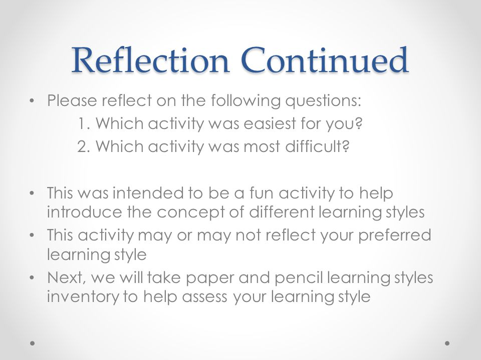 Reflection Describe your experience. Write down the first 2-3 words that come to mind.
