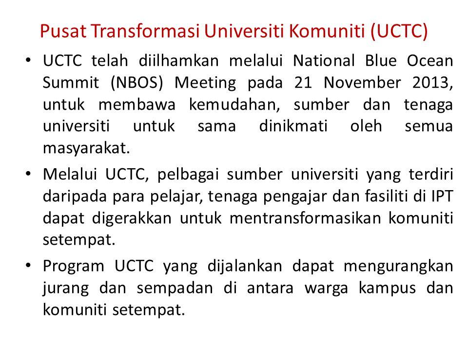Pusat Transformasi Universiti Komuniti (UCTC) UCTC telah diilhamkan melalui National Blue Ocean Summit (NBOS) Meeting pada 21 November 2013, untuk membawa kemudahan, sumber dan tenaga universiti untuk sama dinikmati oleh semua masyarakat.