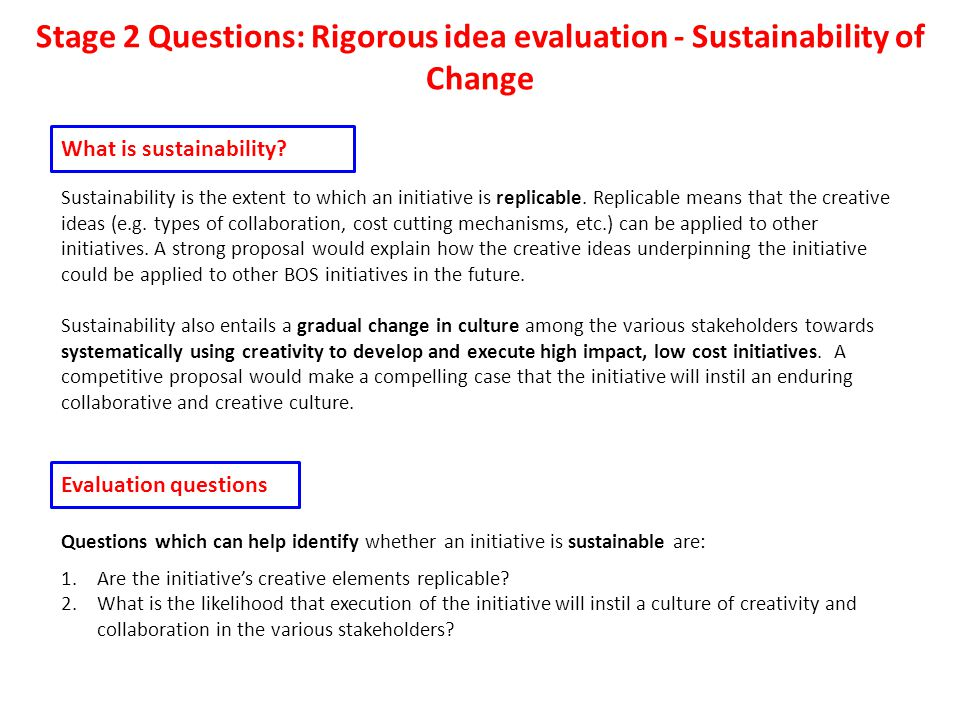 Sustainability is the extent to which an initiative is replicable.
